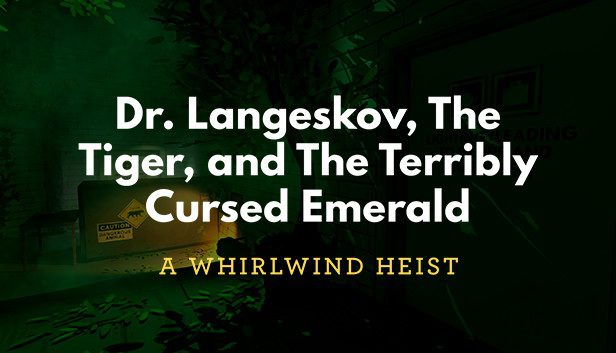 Dr langeskov the tiger and the terribly cursed emerald a whirlwind heist